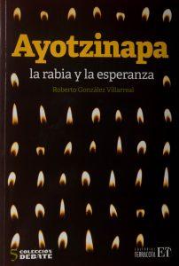 Ayotzinapa, la rabia y la esperanza.