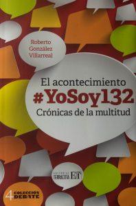 El acontecimiento #Yosoy132. Crónicas de la multitud.