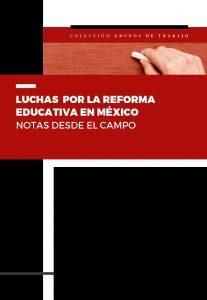 Luchas por la reforma educativa en México. Notas desde el campo.