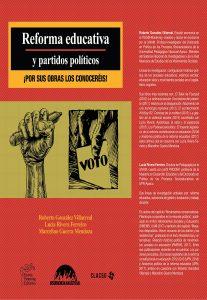Reforma educativa y partidos políticos ¡Por sus obras los conoceréis!