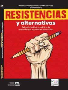 Resistencias y alternativas. Relación histórico-política de movimientos sociales en educación.
