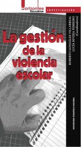 La gestión de la violencia escolar.