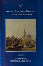 Anuario Educativo Mexicano: Visión retrospectiva
